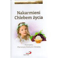 Albumy, Nakarmieni Chlebem życia. Pamiątka...dziewczynka - Praca zbiorowa - Zostań stałym klientem i kupuj jeszcze taniej (opr. twarda)