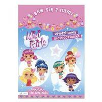 Kolorowanki, Baw się z nami Mini Girls Urodzinowa niespodzianka. Darmowy odbiór w niemal 100 księgarniach!