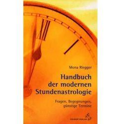 Handbuch der Modernen Stundenastrologie Riegger, Mona