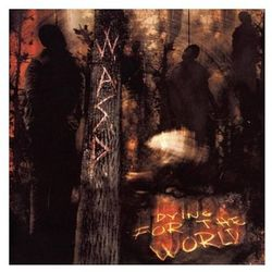Dying For The World - WASP