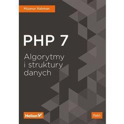 PHP 7. Algorytmy i struktury danych - Mizanur Rahman (opr. miękka)