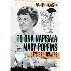 To ona napisała Mary Poppins. Życie P.L. Travers (opr. twarda)