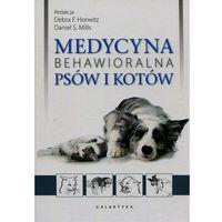 Książki medyczne, Medycyna behawioralna psów i kotów (opr. twarda)