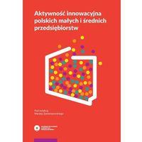 Biblioteka biznesu, Aktywność innowacyjna polskich małych i średnich przedsiębiorstw - (opr. miękka)