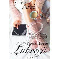 Literatura kobieca, obyczajowa, romanse, Przebudzenie Lukrecji (opr. miękka)