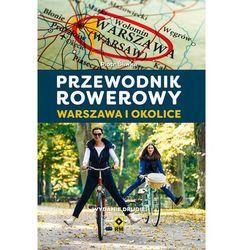 Przewodnik rowerowy. Warszawa i okolice w.2