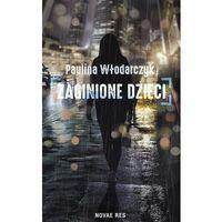 Literatura młodzieżowa, Zaginione dzieci - Paulina Włodarczyk (opr. miękka)