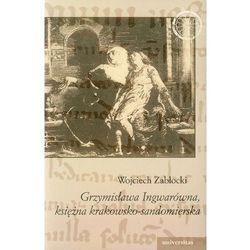 Grzymisława Ingwarówna, księżna krakowsko-sandomierska (opr. miękka)