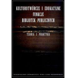 Kulturotwórcze i edukacyjne funkcje bibliotek publicznych (opr. miękka)