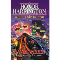 Książki fantasy i science fiction, Więcej niż honor [Weber David, Drake David, Stirling S. M.] (opr. broszurowa)