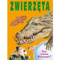 Słowniki, encyklopedie, Czy wiesz dlaczego Zwierzęta (opr. twarda)