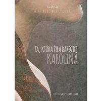 Audiobooki, Ta, która żyła bardziej. Karolina - Ks.Marek Dziewiecki