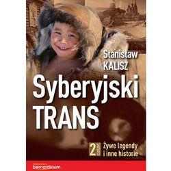 Syberyjski Trans cz.2 Żywe legendy i inne historie (opr. broszurowa)