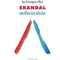 Książki religijne, Skandal miłosierdzia - Wysyłka od 3,99 (opr. miękka)