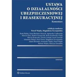 Ustawa o działalności ubezpieczeniowej i reasekuracyjnej Komentarz - Dostawa 0 zł (opr. twarda)