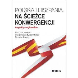 Polska i Hiszpania na ścieżce konwergencji - Małgorzata Kokocińska, Marcin Puziak