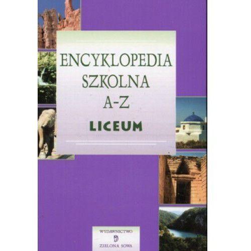 Książki dla młodzieży, Encyklopedia szkolna A-Z. Liceum Praca zbiorowa