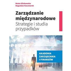 Zarządzanie międzynarodowe - Glinkowska Beata, Kaczmarek Bogusław (opr. miękka)