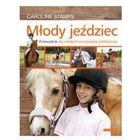 Hobby i poradniki, Młody jeździec - wysyłamy w 24h (opr. twarda)