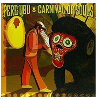 Rock, Pere Ubu - Carnival Of Souls