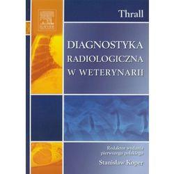 Diagnostyka radiologiczna w weterynarii (opr. twarda)