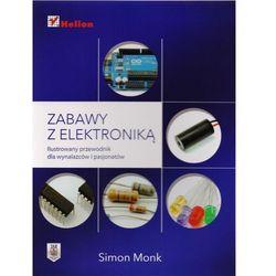 Zabawy z elektroniką. Ilustrowany przewodnik dla wynalazców i pasjonatów (opr. miękka)