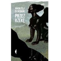 Literatura kobieca, obyczajowa, romanse, Przez rzekę (opr. twarda)