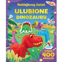 Naklejki, Ulubione dinozaury. Naklejkowy świat - Opracowanie zbiorowe