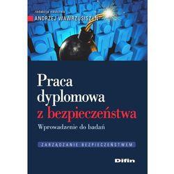 Praca dyplomowa z bezpieczeństwa - Wawrzusiszyn Andrzej redakcja naukowa (opr. miękka)