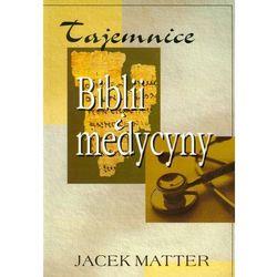 Tajemnice Biblii i medycyny (opr. miękka)