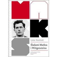 Książki o biznesie i ekonomii, Śladami Marksa i Wittgensteina Krytyka społeczna bez teorii krytycznej.