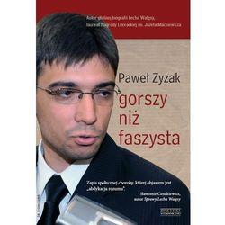 GORSZY NIZ FASZYSTA (opr. miękka)