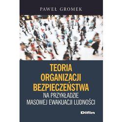 Teoria organizacji bezpieczeństwa na przykładzie masowej ewakuacji ludności (opr. miękka)