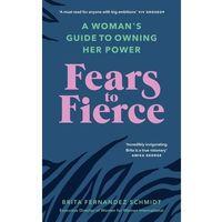 Książki do nauki języka, Fears to Fierce - Schmidt Brita Fernandez - książka (opr. miękka)