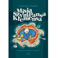 Książki dla dzieci, Misja szympansa Klemensa (opr. twarda)