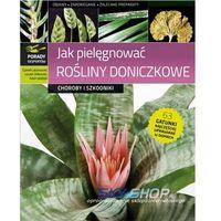 Książki o florze i faunie, Jak pielęgnować rośliny doniczkowe (opr. twarda)