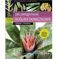 Jak pielęgnować rośliny doniczkowe (opr. twarda)