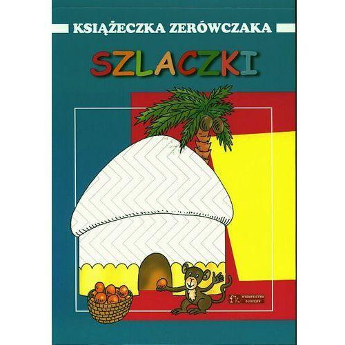 Książki dla dzieci, Szlaczki. Książeczka zerówczaka (opr. miękka)