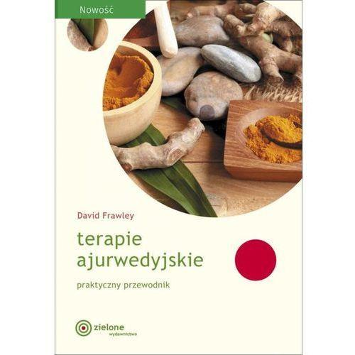 Pozostałe książki, Terapie ajurwedyjskie. Praktyczny przewodnik - David Frawley