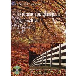 Urządzanie i pielęgnacja terenów zieleni cz.2 t.2 (opr. broszurowa)
