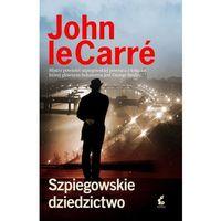 Książki kryminalne, sensacyjne i przygodowe, SZPIEGOWSKIE DZIEDZICTWO - John Le Carre DARMOWA DOSTAWA KIOSK RUCHU (opr. twarda)