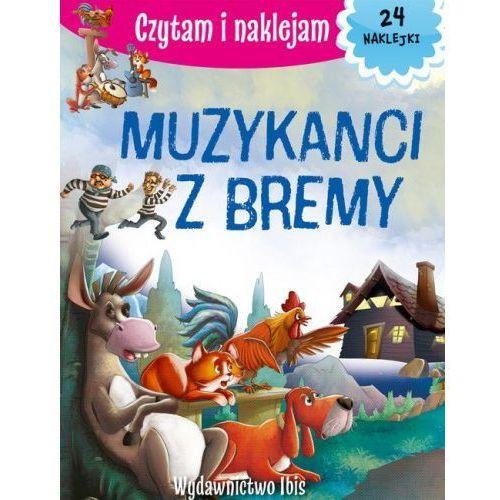 Książki dla dzieci, Czytam i naklejam Muzykanci z Bremy - Praca zbiorowa (opr. broszurowa)