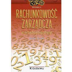 Rachunkowość zarządcza w przedsiębiorstwie - Edward Nowak (opr. miękka)