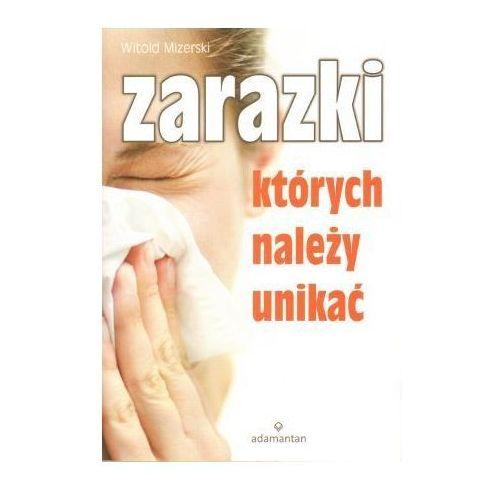 Hobby i poradniki, Zarazki których należy unikać (opr. miękka)