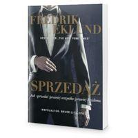 Biblioteka biznesu, SPRZEDAŻ. Jak sprzedać (prawie) wszystko (prawie) każdemu – Fredrik Eklund