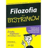 Pozostałe książki, Filozofia dla bystrzaków - Wysyłka od 3,99 - porównuj ceny z wysyłką (opr. miękka)