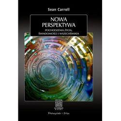 Nowa perspektywa Pochodzenie życia, świadomości i Wszechświata (opr. broszurowa)