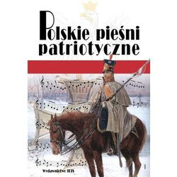 Polskie pieśni patriotyczne - Jeśli zamówisz do 14:00, wyślemy tego samego dnia. Dostawa, już od 4,90 zł.
