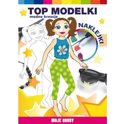 Książki dla dzieci, Top modelki Modne kreacje (opr. miękka)