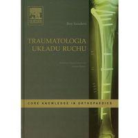 Leksykony techniczne, Traumatologia układu ruchu (opr. twarda)